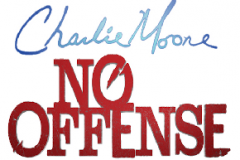 Charlie Moore No Offense